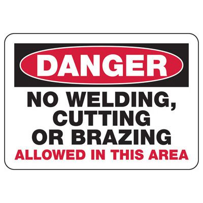 Welding Safety Signs - No Welding Cutting or Brazing