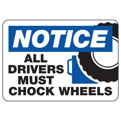 Notice All Drivers Chock Wheels Sign