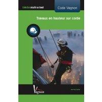 Code Vagnon travaux en hauteur sur corde