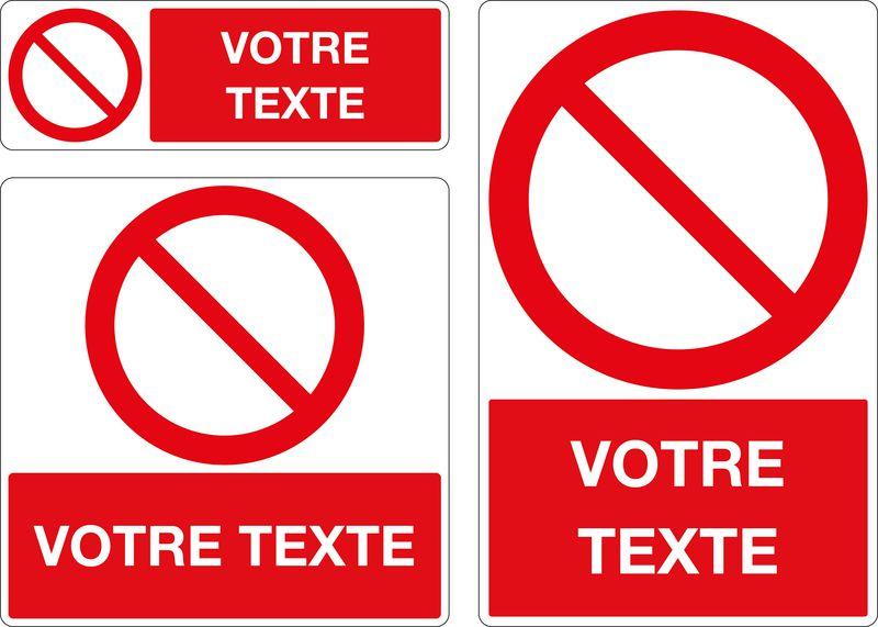 Panneau personnalisé Interdiction générale (photo)