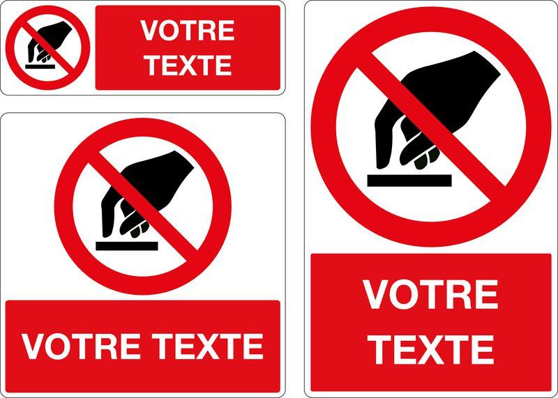 Panneau personnalisé Ne pas toucher (photo)