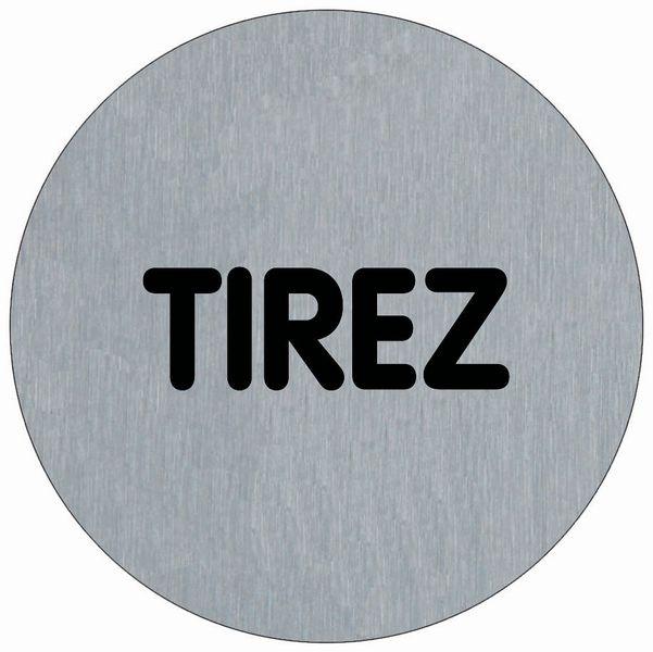 Signalétique en acier brossé Tirez