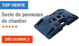 TOP VENTE - Socle de panneaux de chantier