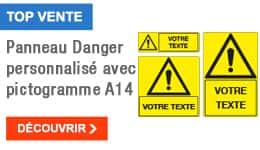 TOP VENTE - Panneau Danger personnalisé avec pictogramme A14
