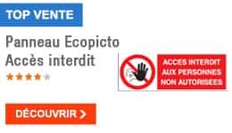 TOP VENTE - Panneau Ecopicto Accès interdits