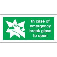 Durable 'In Case of Emergency Break Glass To Open' Signs