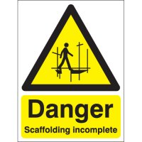 Danger Scaffolding Incomplete Scaffolding Signs