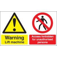 Warning Lift Machine Access Forbidden... Signs