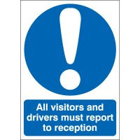 All Visitors and Drivers Must Report To... Signs
