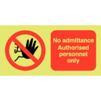 No Admittance Authorised... Photoluminescent Signs