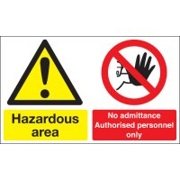 Hazardous Area & No Admittance... Multi-Message Signs