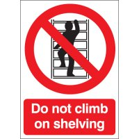 'Do Not Climb On Shelving' Health And Safety Sign