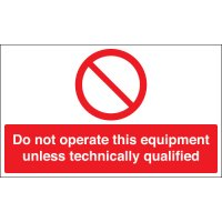 Do Not Operate This Equipment Unless... Signs