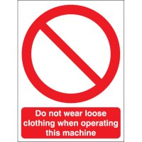 Do Not Wear Loose Clothing When Operating... Signs