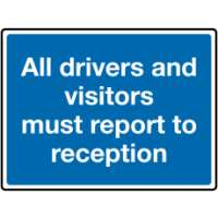 Traffic Signs - All Drivers And Visitors Must Report To Reception