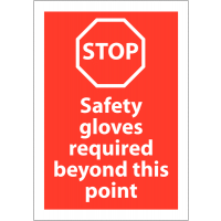 Rigid Polypropylene 'Stop Safety Gloves Required Beyond This Point' Sign