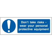 Rigid Plastic or Vinyl 'Don't Take Risks – Wear Your PPE' Locker Sign