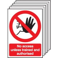 Multi-purpose, self-adhesive no access unless authorised signage