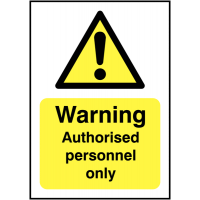 Environmentally Friendly 'Warning Authorised Personnel Only' Safety Sign
