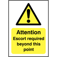 Durable sign stating escort required beyond certain point