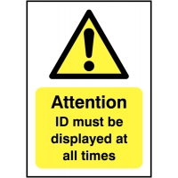 'Attention: ID Must Be Displayed At All Times' Plastic and Vinyl Sign