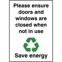 Durable 'ensure doors and windows are closed when not in use' sign