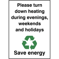 Turn Down Heating Evenings, Weekends and Holidays' Sign in Choice of Materials