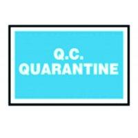 Rectangular 'Q.C. Quarantine' Sign for Indoor and Outdoor Use