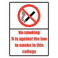 Warning Signs – No Smoking, It is Against the Law to Smoke in this College