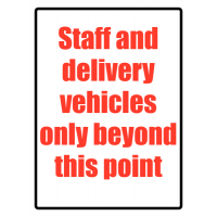 Plastic workplace sign displaying 'staff and delivery vehicles only' message