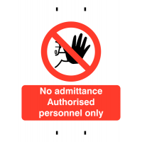 No Admittance/Authorised Personnel Only (Temporary Post-Mounted Sign)