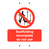 "Temporary post-mounted sign stating ""scaffold incomplete, do not use"""
