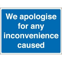 Weather Resistant 'We Apologise For Any Inconvenience Caused' Signs