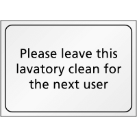 'Please Leave This Lavatory Clean for the Next User' Hygiene Sign