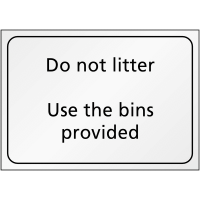 Useful 'Do Not Litter - Use The Bins Provided' Signs