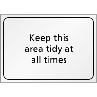 Plastic or Vinyl Keep This Area Tidy at All Times Sign