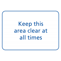 Durable 'Keep This Area Clear At All Times' in Choice of Colours & Materials