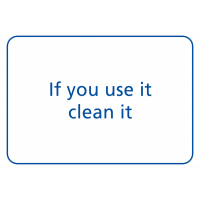 If You Use It Clean It' Sign in Rigid Plastic or Vinyl