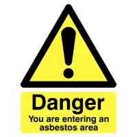 You Are Entering An Asbestos Area' Warning Sign in Choice of Materials