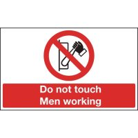 Do Not Touch - Men Working' Prohibition Signs