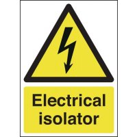 Highly-Visible 'Electrical Isolator' Sign in Vinyl or Rigid Plastic