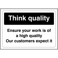 Think Quality' Sign in Vinyl or Rigid Plastic with Choice of Sizes