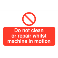 Do Not Clean/Repair Whilst Machine In Motion Tamper-Proof Labels