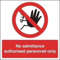 No Authorised Personnel Signs