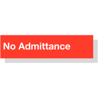 High quality, lightweight No Admittance Laser Engraved Acrylic Sign