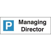 Managing Director Parking Bay Sign for Wall or Post Mounting
