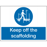 Keep off the Scaffolding Signs for Workplace Safety