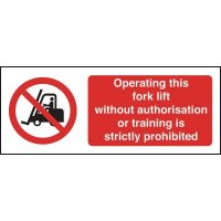Operating Forklift Trucks Without Authorisation Warning Sign