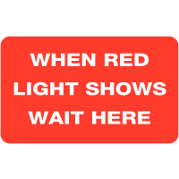 "Reflective ""When red light shows wait here"" roll-up road sign"