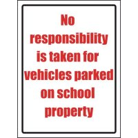 Informative and clear No Responsibility Is Taken For Vehicles Parked Sign